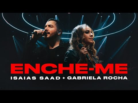ENCHE-ME (Clipe Oficial)   Isaías Saad + Gabriela Rocha