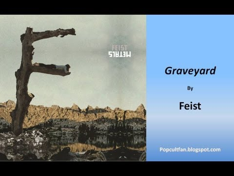 Feist - Graveyard (Lyrics)