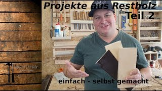 Projekte aus Restholz - Teil 2 - DIY einfach selbst gemacht
