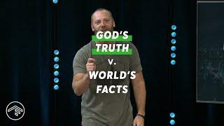 God's Truth v. World's Fact