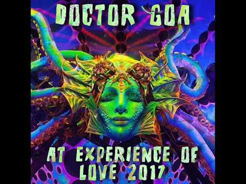 Doctor GoA at Experience of Love 2017 (Progressive-Psy-DJ Set)
