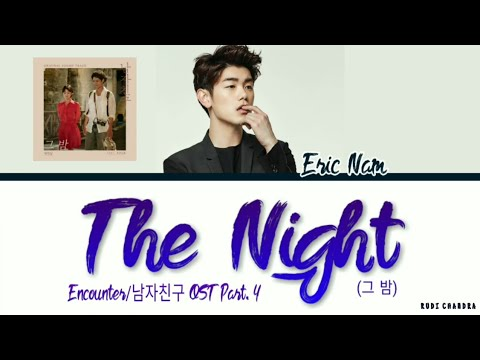 Eric Nam (에릭남) -'The Night (그 밤 )' (Encounter/ 남자친구 OST Part 4) (Color Coded Lyrics Eng/Rom/Han/가사)