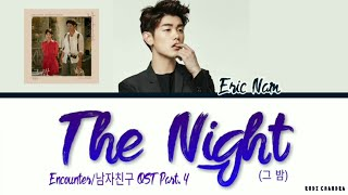 Gambar cover Eric Nam (에릭남) -'The Night (그 밤 )' (Encounter/ 남자친구 OST Part 4) (Color Coded Lyrics Eng/Rom/Han/가사)