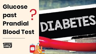 Glucose post prandial blood test