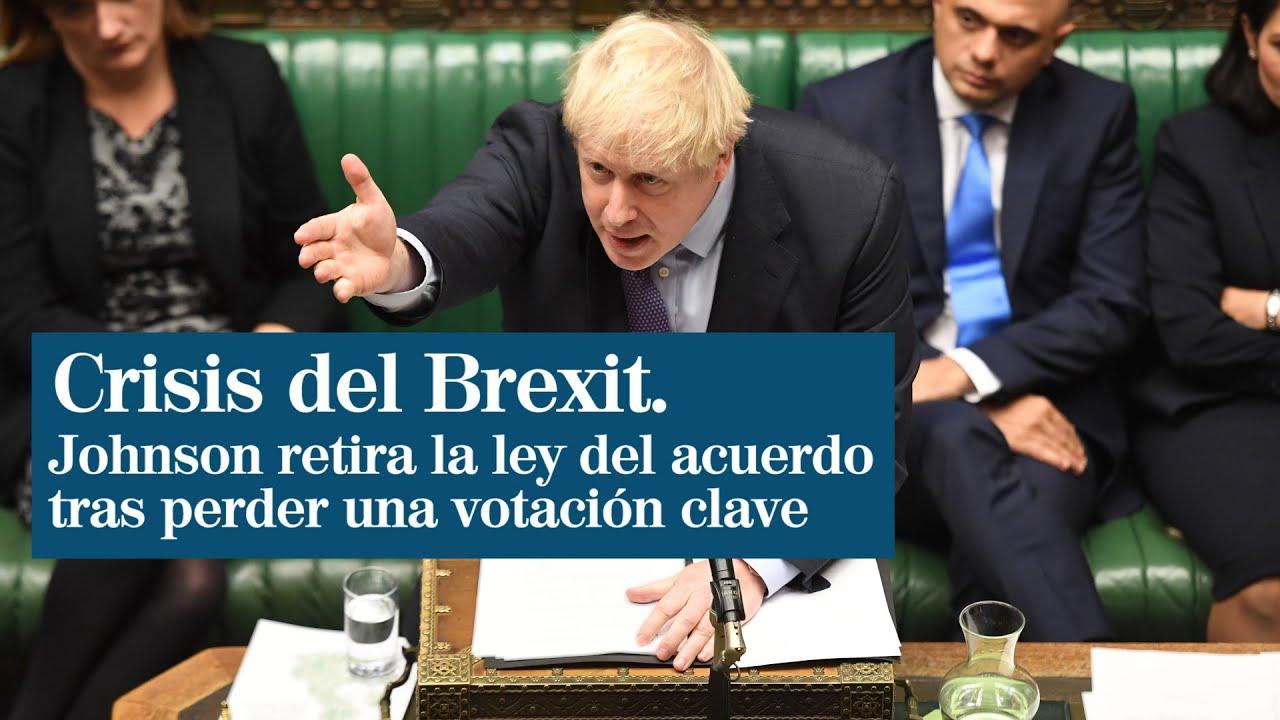 Boris Johnson retira la ley del acuerdo del Brexit tras perder una votación clave en Westminster