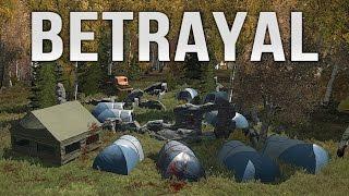 BETRAYAL - Holyman DayZ Adventures