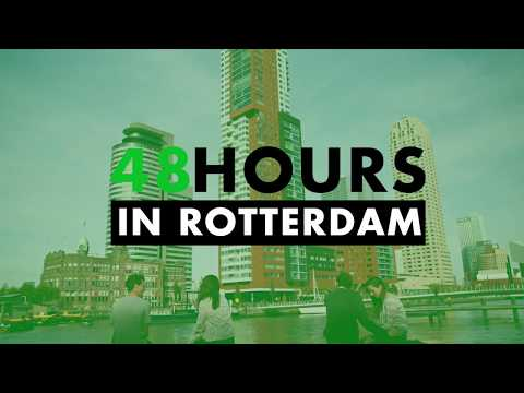 48 Hours in Rotterdam