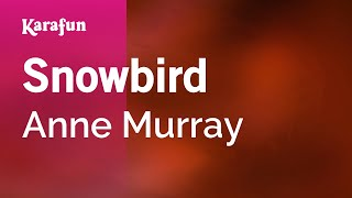 Karaoke Snowbird - Anne Murray *