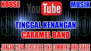 Download Karaoke DJ KN7000   Tinggal Kenangan - Caramel band HD