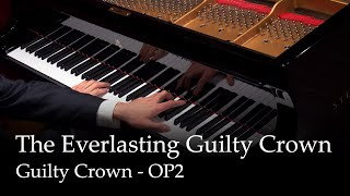 The Everlasting Guilty Crown - Guilty Crown OP2 [Piano]