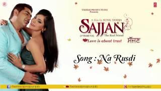 Na Rusdi (Audio) K.S.Makhan & Simran Sachdeva || Sajjan Movie