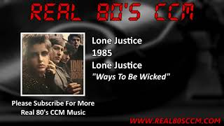 Lone Justice - Ways To Be Wicked
