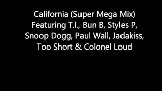 california super mega mix 2016 t i bun b colonel loud paul wall snoop dogg