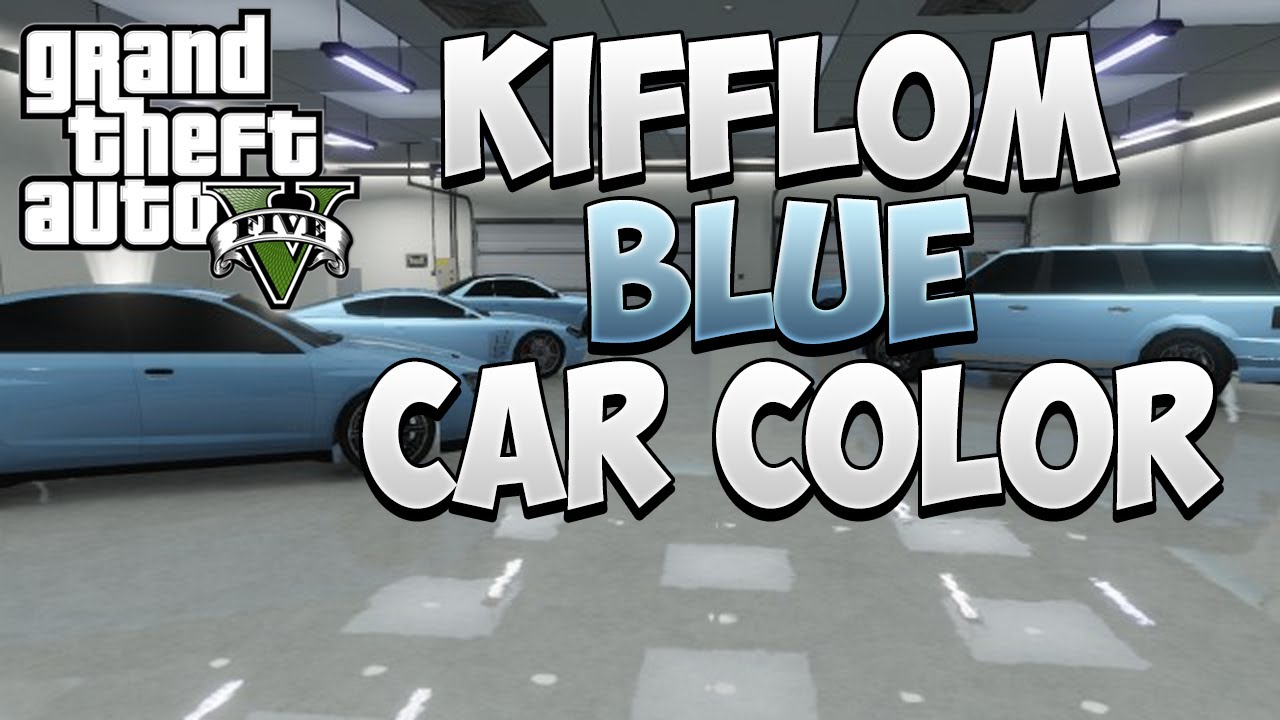 GTA 5 Online - 'KIFFLOM' BLUE Secret Paint Color ONLINE On