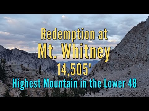 Mt. Whitney Redemption - 14,505' - Highest Mountain in the Lower 48 States