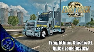 Euro Truck Simulator 2: Freightliner Classic XL Quick Look Review