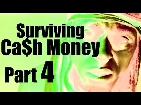 Surviving Cash Money Part 4