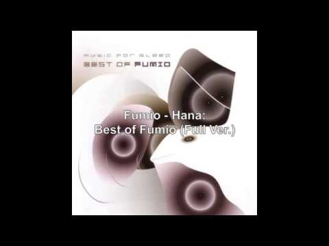 Fumio - 01. Hana: Best of Fumio (Full Ver.)