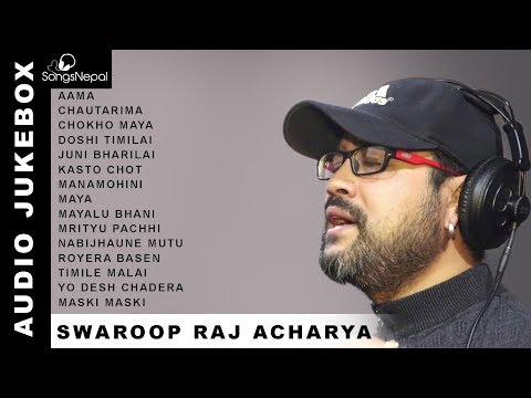 Swaroop Raj Acharya Songs (Audio Jukebox) | Hit Nepali Songs Collection - Swaroop Raj Acharya 2018