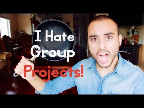 Reasons Why I Hate Group Projects!