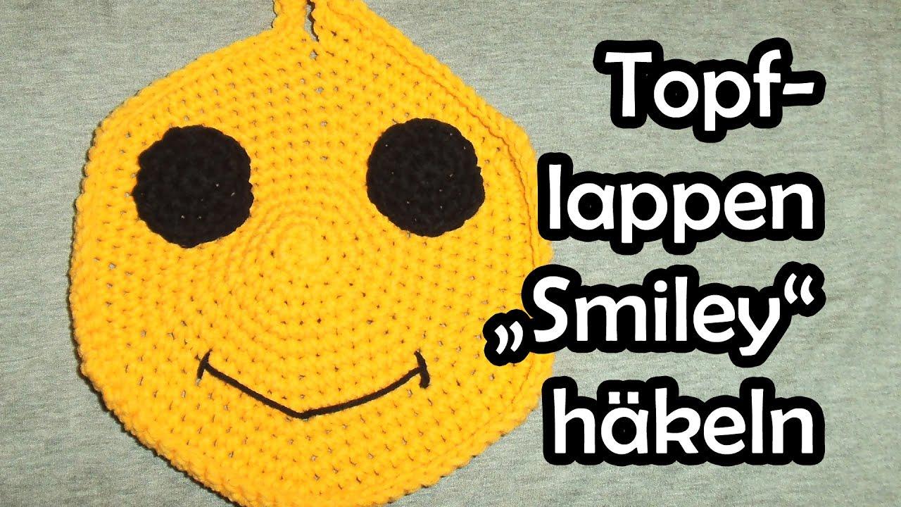 Topflappen Smiley Häkeln Romy Fischer Häkelanleitung Youtube