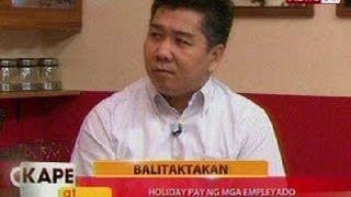 KB: Balitaktakan: Holiday pay ng mga empleyado