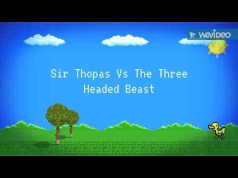 Sir Thopas Vs The Three Headed Beast
