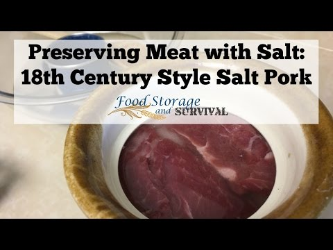 Preserving Meat With Salt: 18th Century Style Salt Pork