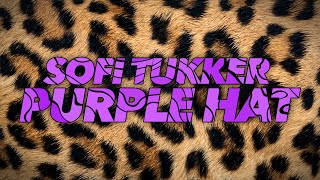 SOFI TUKKER - Purple Hat (Lyric Video) [Ultra Music]