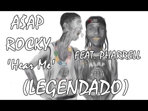 A$AP Rocky - Hear Me (Feat. Pharrell) [ÁUDIO] (LEGENDADO)