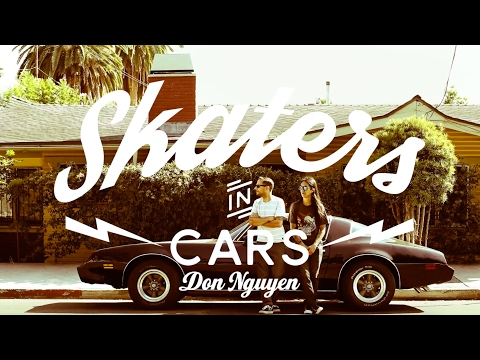 Skaters in Cars: Don Nguyen