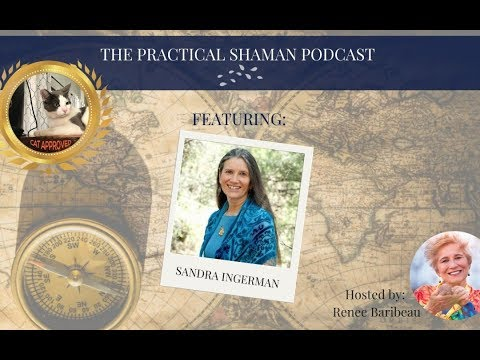 The Book of Ceremony-Sandra Ingerman: The Practical Shaman Podcast