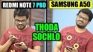 Redmi Note 7 Pro vs Samsung Galaxy A50 सोचलो थोड़ा