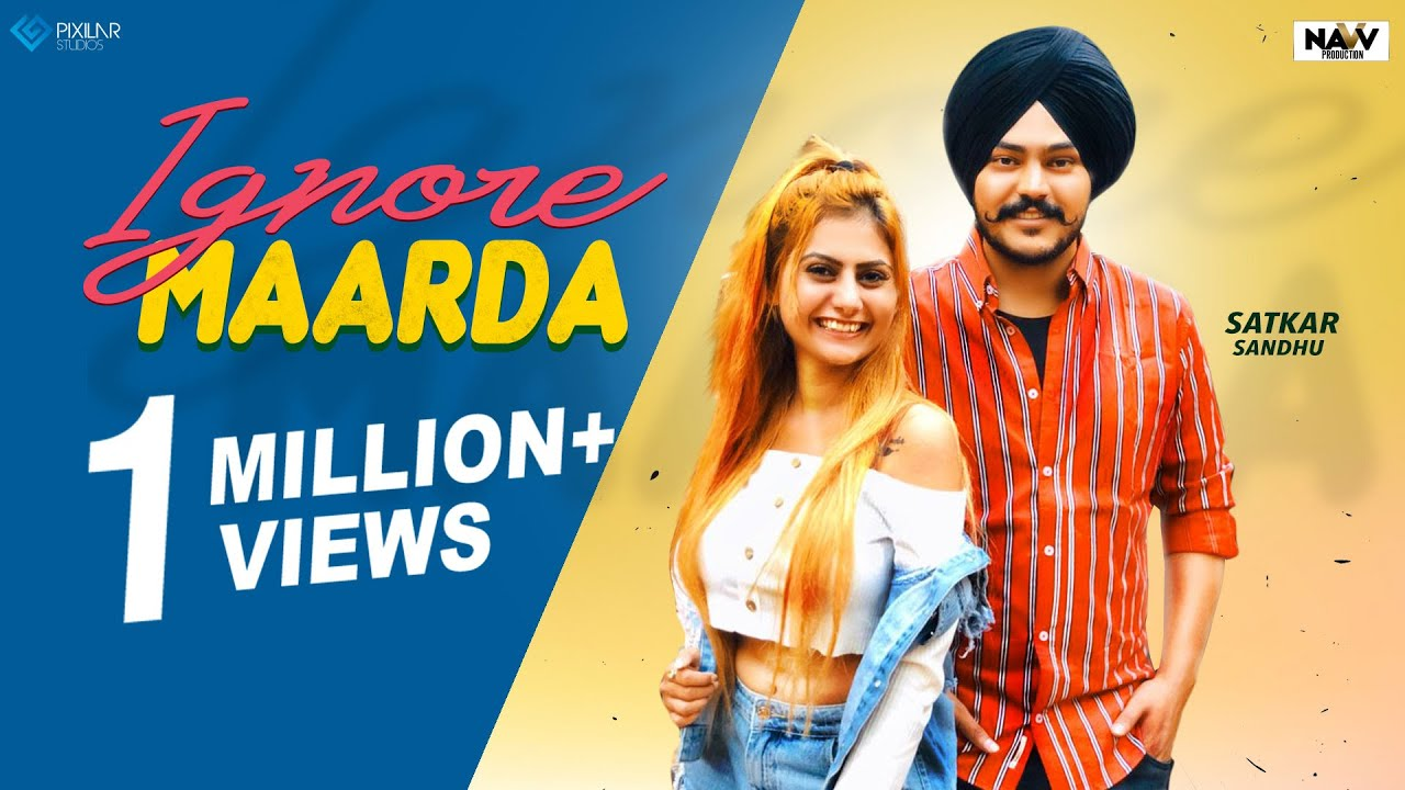 Ignore Marda (Official Video) | Satkar Sandhu Ft. Harmanjot Kaur | Latest Punjabi Songs 2019