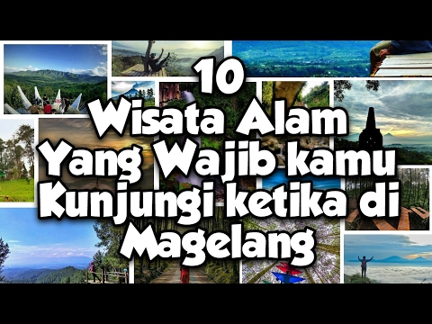 TOP 10 Wisata Alam Magelang yang wajib kamu kunjungi selain Candi Borobudur