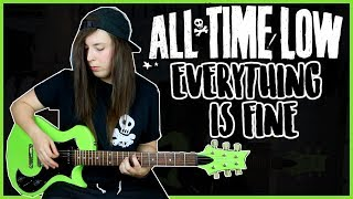 All Time Low - Everything Is Fine guitar cover