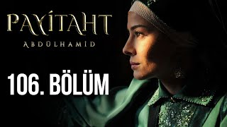 Payitaht Abdülhamid 106. Bölüm