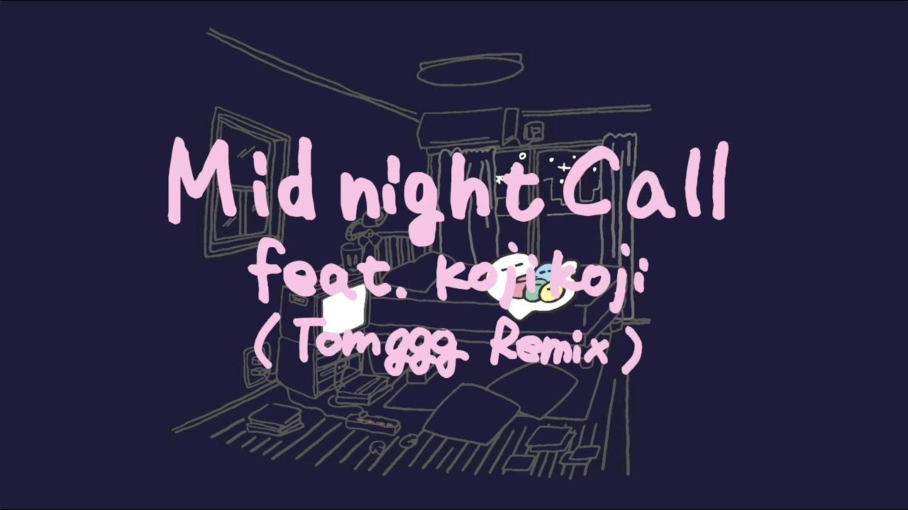 ぜったくん Midnight Call feat.kojikoji (Tomggg Remix)