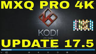 How to install KODI 17.5 on MXQ PRO 4K