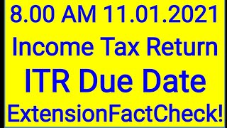ITR Filing due date AY 2020-21 extention update at 8.00 a.m. on 11.01.2021