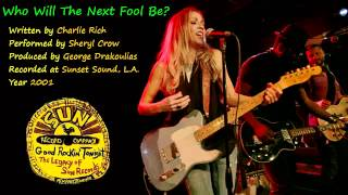 "Sheryl Crow - ""Who Will The Next Fool Be?"""