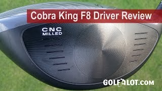 Cobra King F8 Driver Review By Golfalot