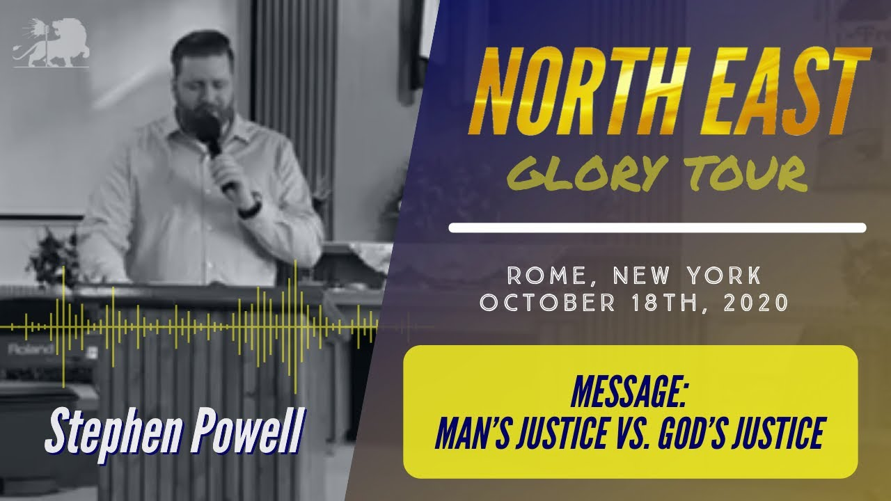 MAN'S JUSTICE VS. GOD'S JUSTICE   Sermon by Stephen Powell