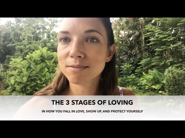 The 3 Stages of Loving