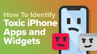 How To Identify Toxic iPhone Apps And Widgets