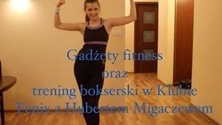 Gadżety fitness + trening bokserski w Fenixie z Hubertem Migaczewem Thumbnail
