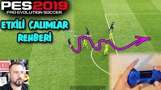 PES 2019 ETKİLİ ÇALIMLAR REHBERİ | ÇALIM ATMAYAN KALMASIN!