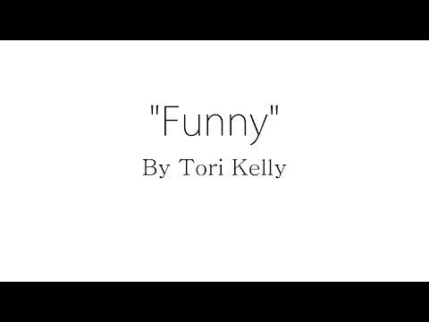 Funny - Tori Kelly (Lyrics)