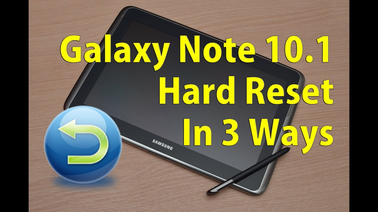 galaxy note 10 1   hard factory reset 3 ways   youtube