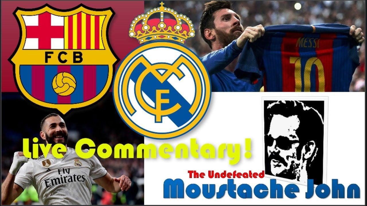 Live Commentary   FC Barcelona vs Real Madrid   La Liga - El Clasico   Moustache John Live Stream